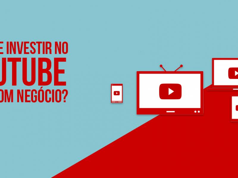 Por que investir em propaganda no Youtube é um bom negócio