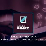Palestra: Como o Marketing Digital pode Tirar sua Empresa da Crise