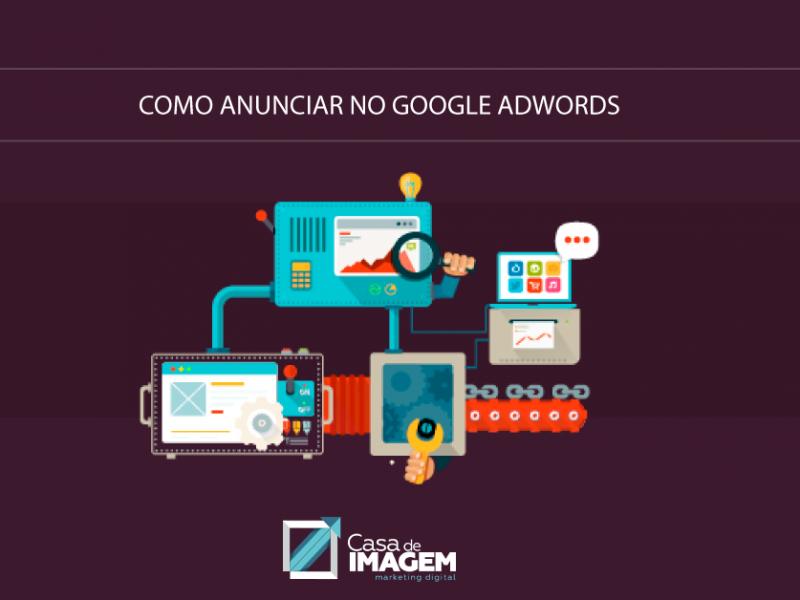 Passo a Passo: Como anunciar no google adwords
