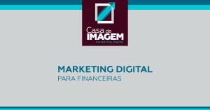 Marketing Digital para financeiras