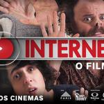 INTERNET – O FILME: AME OU ODEIE, OS YOUTBERS ESTÃO NO CINEMA