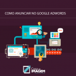 Como Anunciar no Google Ads (antigo Google Adwords)