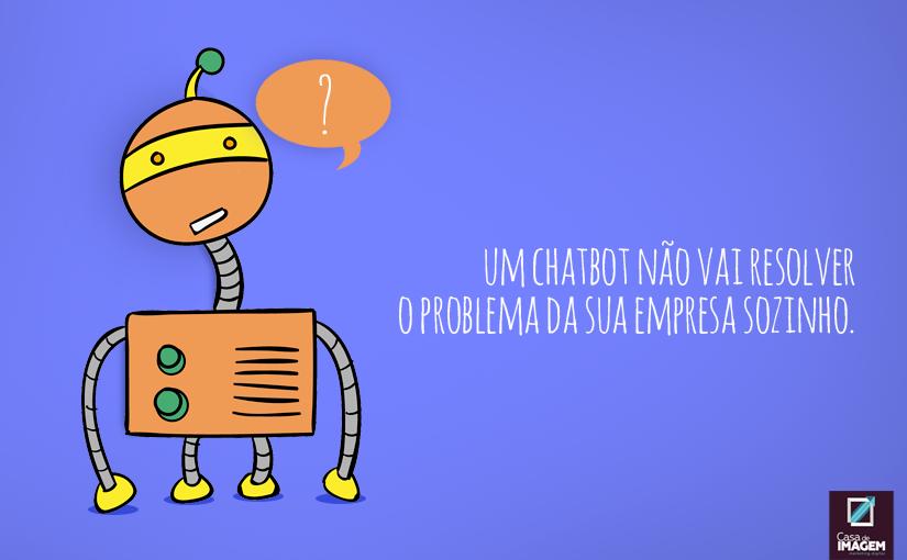 ChatBot não resolve sozinho