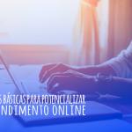 4 regras básicas para potencializar seu atendimento online
