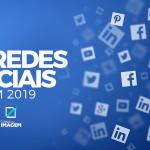 As Redes Sociais em 2019